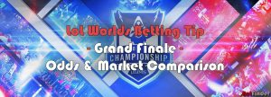 LoL worlds betting tip grand finale
