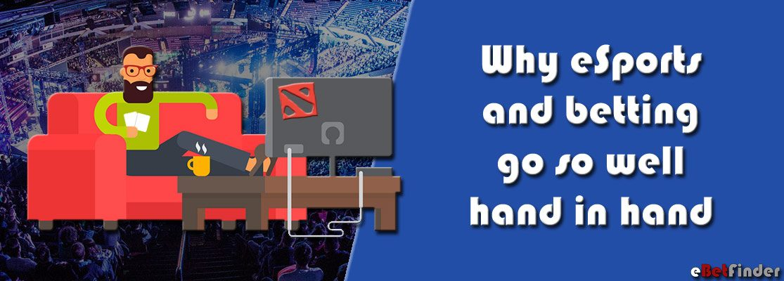 Why eSports and betting go so well hand in hand